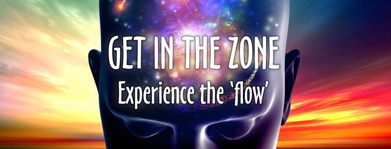 Get in the zone and experience the flow