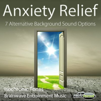 Anxiety Relief - 7 background sound alternatives