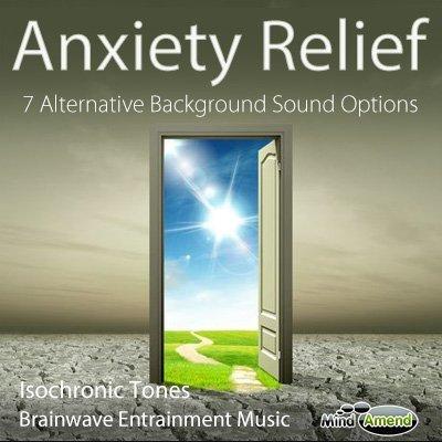 Anxiety Relief - 7 background sound alternatives
