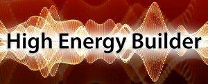 High Energy Builder