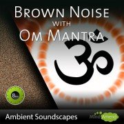 Brown Noise with Om Mantra on MP3