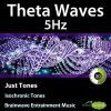 5Hz Theta Waves Isochronic Tones - Just Tones