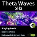 5Hz-Theta-Isochronic-Tones-Singing-Bowls