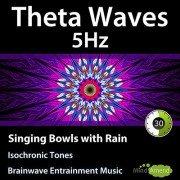 5Hz-Theta-Isochronic-Tones-Singing-Bowls-Rain