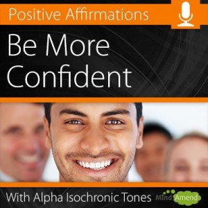 Be More Confident Positive Affirmations