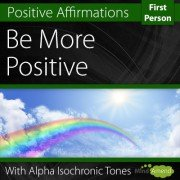 Be More Positive first person affirmations