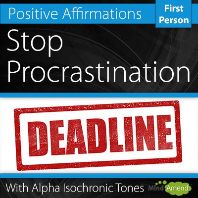 Stop Procrastination Affirmations First Person Warm