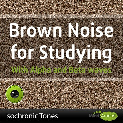 Brown noise for studying, with alpha/beta wave isochronic tones