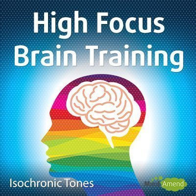 High Focus Brain Training - Isochronic Tones