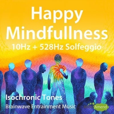 happiness mindfullness 10hz528Hz 400