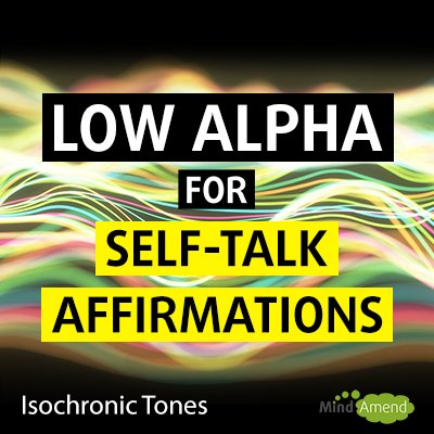 low alpha for self talk affirmations 400